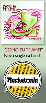 Como Eu Te Amei - novo single da banda Rockstrada