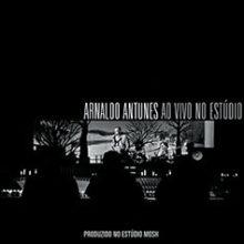 Arnaldo Antunes – Ao Vivo no Estúdio (2007)